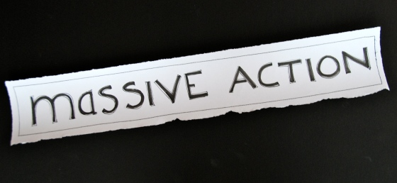 massive action,