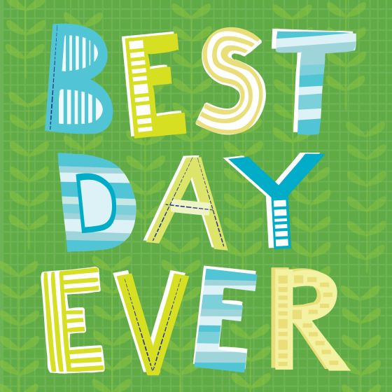 best Day ever, illustrated quotes, hand lettering